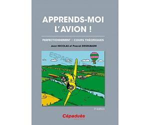 Apprends-moi l' avion ! 3e édition